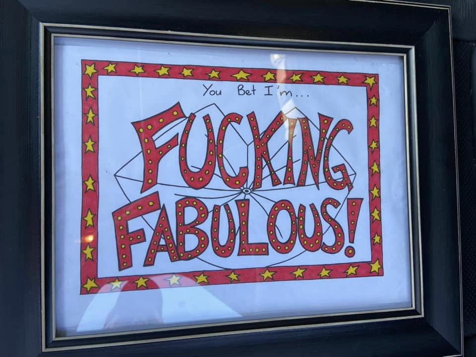 """Framed picture that reads """"you bet i'm fucking fabulous!"""""""